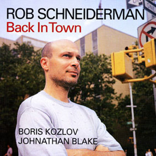 ROB SCHNEIDERMAN / BACK IN TOWN (ジャズCD)