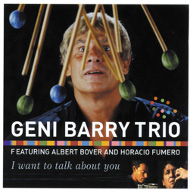 GENI BARRY TRIO FEATURING ALBERT BOVER AND HORACIO FUMERO / I WANT TO TALK ABOUT YOU (ジャズCD)
