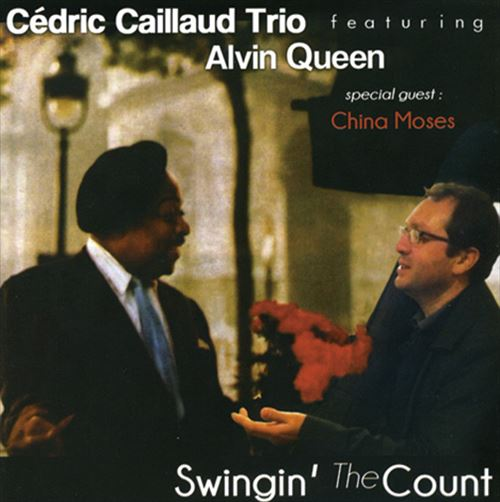 CEDRIC CAILLAUD TRIO FEAT. ALVIN QUEEN / SWINGIN' THE COUNT (ジャズCD)