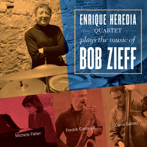 ENRIQUE HEREDIA QUARTET / PLAYS THE MUSIC OF BOB ZIEFF