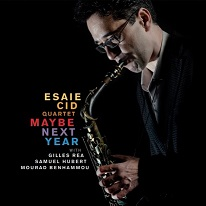 ESAIE CID QUARTET / MAYBE NEXT YEAR