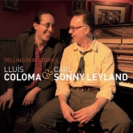 LLUIS COLOMA  & CARL SONNY LEYLAND / TELLING OUR STORIES