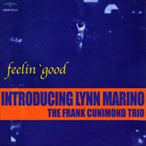 FRANK CUNIMONDO TRIO FEAT.LYNN MARINO / FEELIN' GOOD (ジャズCD)
