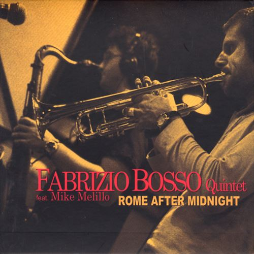 FABRIZIO BOSSO QUINTET FEAT.MIKE MELILLO / ROME AFTER MIDNIGHT (ジャズCD)