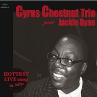 CYRUS CHESTNUT TRIO GUEST JACKIE RYAN / HOTTEST LIVE 2009 IN TOKYO(2CD) (ジャズCD)