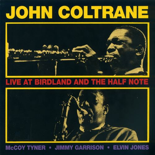 JOHN COLTRANE / LIVE AT BIRDLAND AND THE HALF NOTE(SHM-CD,限定盤)