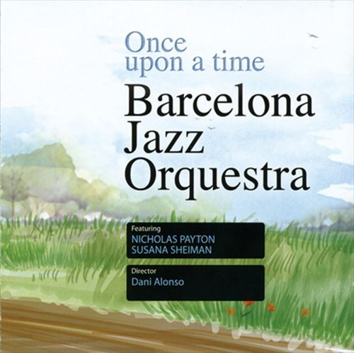 BARCELONA JAZZ ORQUESTRA / ONCE UPON A TIME(ジャズCD)