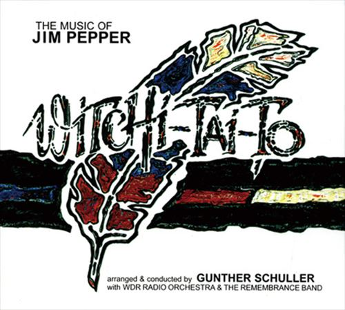 GUNTHER SCHULLER WITH WDR RADIO ORCHESTRA & THE REMEMBRANCE BAND / THE MUSIC OF JIM PEPPER - WITCHI-TAI TO(2CD)(ジャズCD)