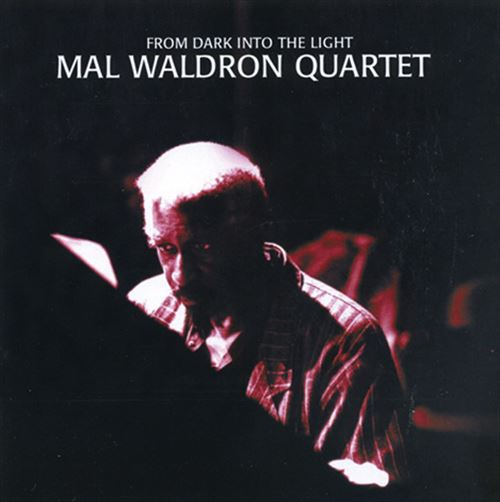 MAL WALDRON QUARTET - FROM DARK INTO THE LIGHT - CD