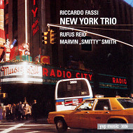 Riccardo Fassi / New York Trio-Featuring Rufus Reid And Marvin 'Smitty' Smith (ジャ